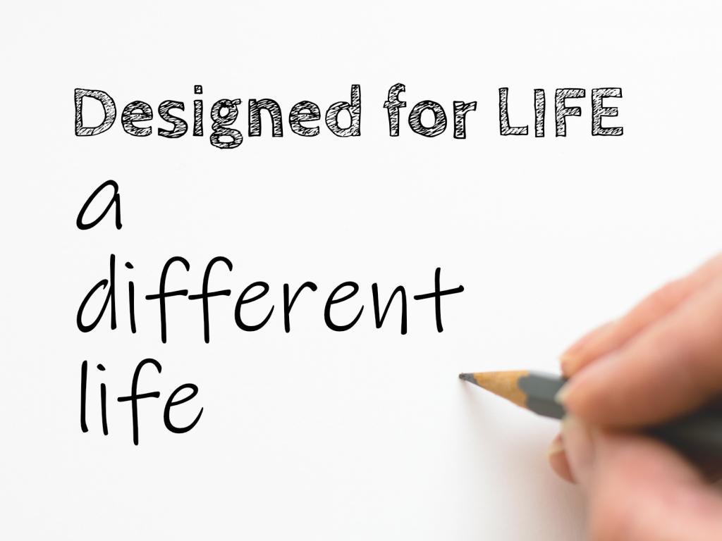 DesignedForLifeADifferentLife